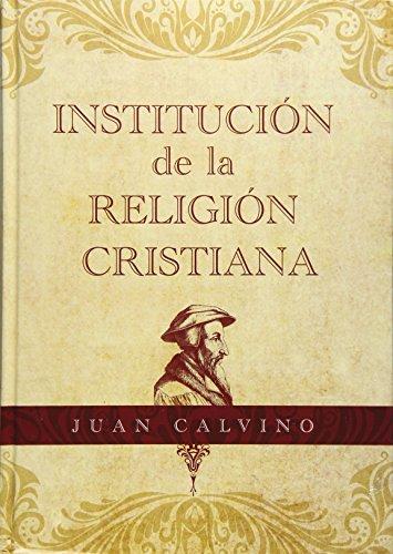 Institucion de la Religion Cristiana (Spanish Edition) PDF