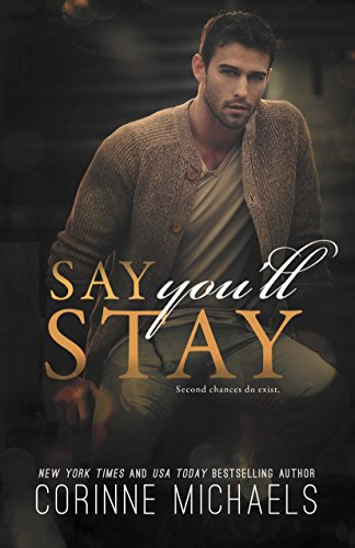 Say You'll Stay by Corinne Michaels