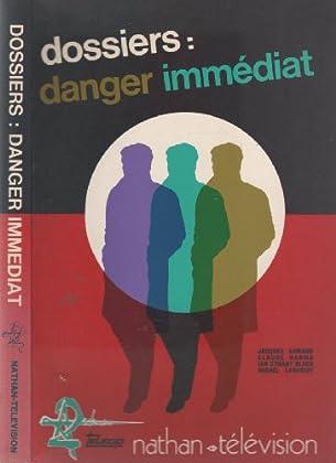 Dossiers : danger immédiat