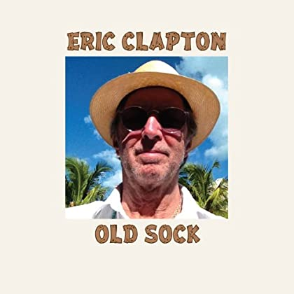 Old Sock - Eric Clapton