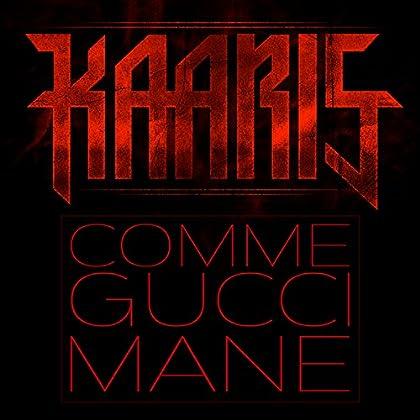 Kaaris Comme Gucci Mane