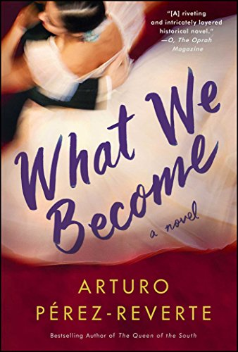 What We Become by Arturo Pérez-Reverte