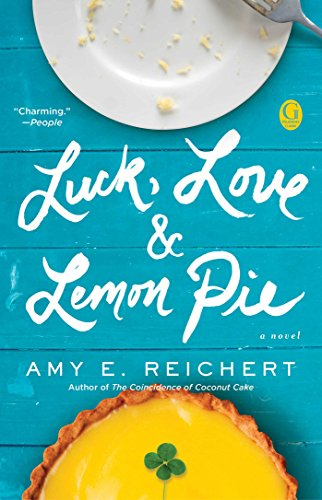 Luck, Love and Lemon Pie by Amy E. Reichert