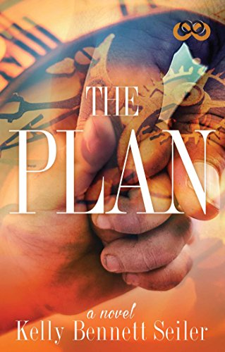 The Plan by Kelly Bennett Seiler