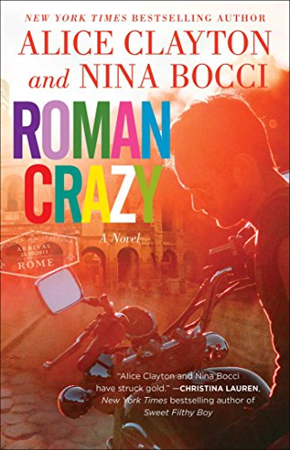 Roman Crazy by Nina Bocci and Alice Clayton