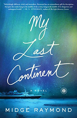 My Last Continent: A Novel by Midge Raymond