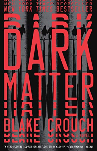 Dark Matter: A Novel by Blake Crouch