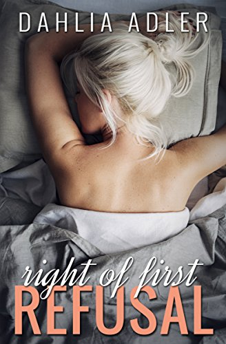 First Right of Refusal by Dahlia Adler