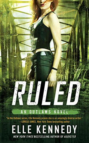 Ruled: An Outlaws Novel by Elle Kennedy