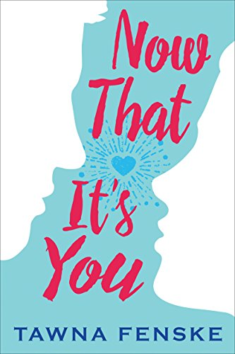 Now That It's You by Tawna Fenske