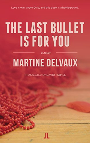 The Last Bullet Is for You by Martine Delvaux