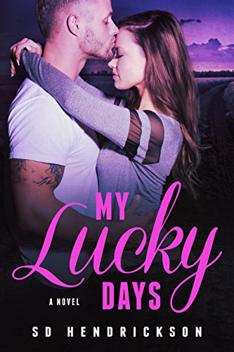 My Lucky Days: A Novel by S.D. Hendrickson