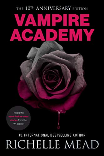 Vampire Academy: 10th Anniversary Edition by Richelle Mead