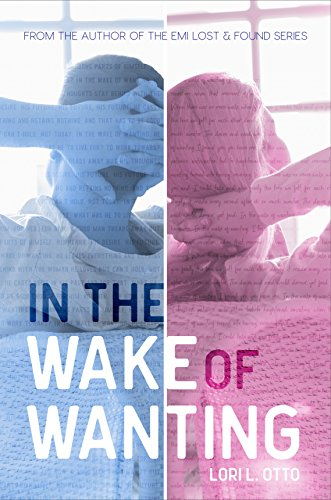 In the Wake of Wanting by Lori L. Otto